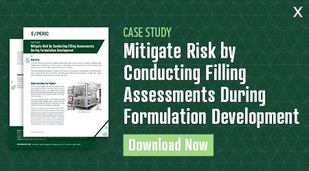 Case Study - Mitigate Risk by Conducting Filling Assessments During Formulation Development