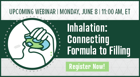 Upcoming Webinar - Inhalation: Connecting Formula to Filling